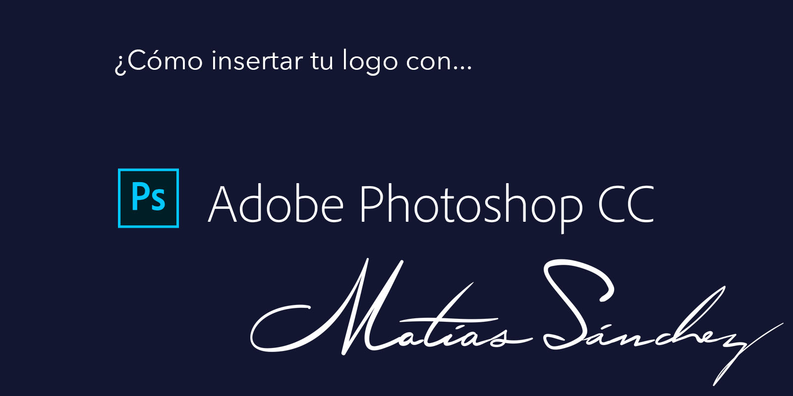 Tutorial: Insertar tu logo con Photoshop